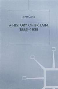 A History of Britain 1885-1939