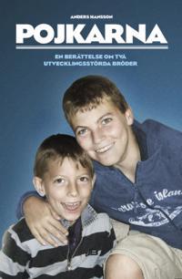 Anders Hanssons bok POJKARNA En berättelse om två utvecklingsstörda bröder