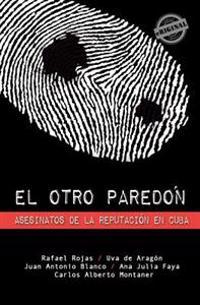 El Otro Paredon: Asesinatos de La Reputacion En Cuba