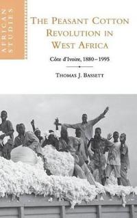 The Peasant Cotton Revolution in West Africa