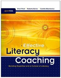 Effective Literacy Coaching: Building Expertise and a Culture of Literacy