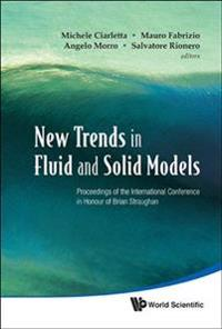 New Trends in Fluid and Solid Models