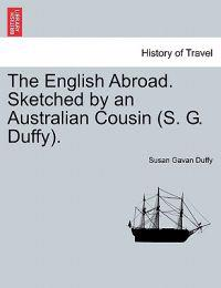 The English Abroad. Sketched by an Australian Cousin (S. G. Duffy).