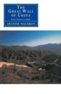 The Great Wall of China from History to Myth