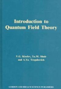 Introduction to Quantum Field Theory