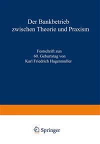 Der Bankbetrieb Zwischen Theorie Und Praxis