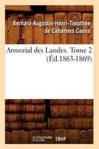 Armorial Des Landes. Tome 2 (�d.1863-1869)
