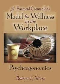 A Pastoral Counselor's Model for Wellness in the Workplace