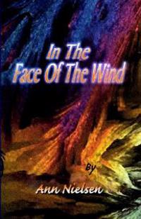 In the Face of the Wind