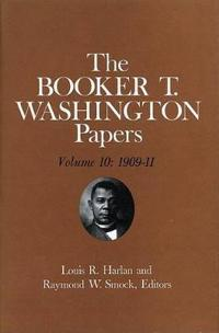 The Booker T. Washington Papers, 1909-11