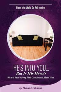 He's Into You...But Is His Home?: What a Man's Feng Shui Can Reveal about Him