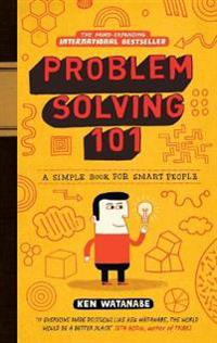 Problem solving 101 - a simple book for smart people