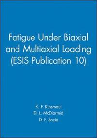 Fatigue Under Biaxial and Multiaxial Loading Esis Publication 10