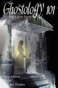Ghostology 101