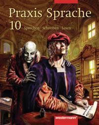 Praxis Sprache 10. Schülerband. Ausgabe Ost