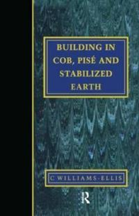 Building in Cob, Pise and Stabilized Earth