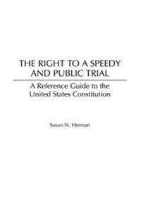 The Right to a Speedy And Public Trial