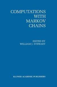 Computations With Markov Chains
