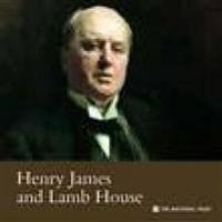 Henry James and Lamb House East Sussex