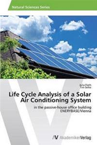 Life Cycle Analysis of a Solar Air Conditioning System