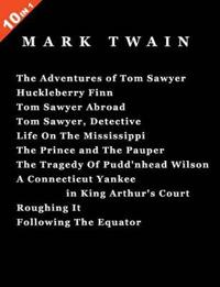 The Adventures of Tom Sawyer / Huckleberry Finn / Tom Sawyer Abroad / Tom Sawyer, Detective / Life On The Mississippi / The Prince and The Pauper / The Tradegy Of Pudd'nhead Wilson / A Connecticut Yankee In King Arthur's Court / Ro