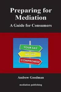 Preparing for Mediation: A Guide for Consumers