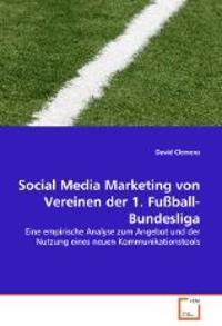 Social Media Marketing von Vereinen der 1. Fußball-Bundesliga