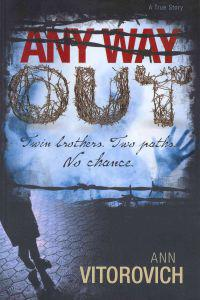 Any Way Out: Twin Brothers, Two Paths, No Chance