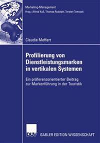 Profilierung Von Dienstleistungsmarken in Vertikalen Systemen