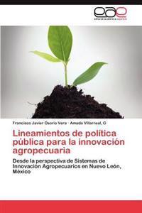 Lineamientos de Politica Publica Para La Innovacion Agropecuaria