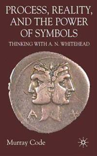 Process, Reality, and the Power of Symbols