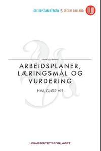 Arbeidsplaner, læringsmål og vurdering - Ole Kristian Bergem, Cecilie Dalland | Ridgeroadrun.org