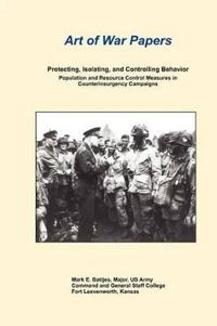 Protecting, Isolating, and Controlling Behavior Population And Resource Control Measures in Counterinsurgency Campaigns