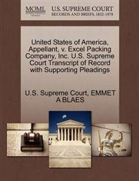 United States of America, Appellant, V. Excel Packing Company, Inc. U.S. Supreme Court Transcript of Record with Supporting Pleadings