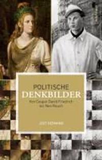 Politische Denkbilder: Von Caspar David Friedrich Bis Neo Rauch