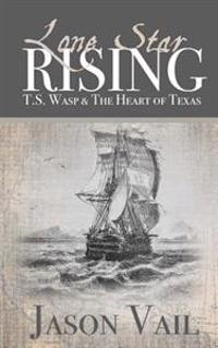 Lone Star Rising: T.S. Wasp and the Heart of Texas