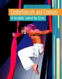 Contortionists and Cannons