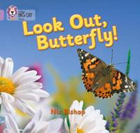 Look Out Butterfly!