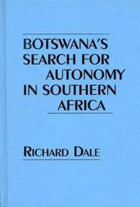 Botswana's Search for Autonomy in Southern Africa