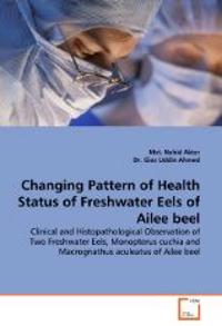 Changing Pattern of Health Status of Freshwater Eels of Ailee Beel