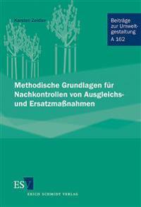 Methodische Grundlagen für Nachkontrollen von Ausgleichs- und Ersatzmaßnahmen
