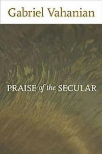 Praise of the Secular