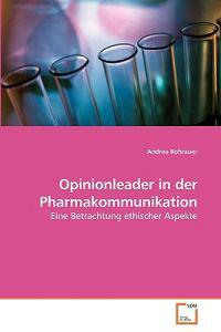 Opinionleader in Der Pharmakommunikation