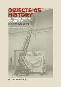 Objects As History in Twentieth-Century German Art