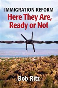 Immigration Reform: Here They Are Ready or Not