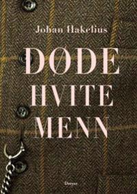 Døde hvite menn - Johan Hakelius | Ridgeroadrun.org