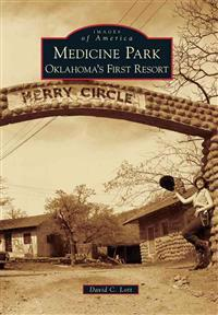 Medicine Park: Oklahoma's First Resort