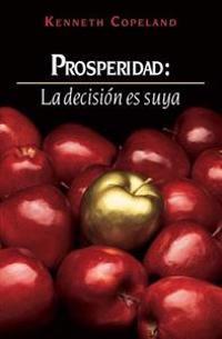 Prosperidad: La Decision Ed Suya: Prosperity - The Choice Is Yours