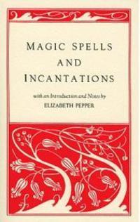 Magic Spells and Incantations