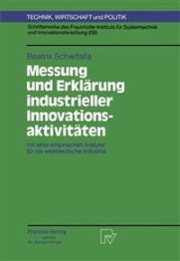 Messung Und Erklearung Industrieller Innovationsaktiviteaten